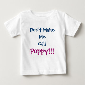 Don't Make Me Call Poppy Grandpa Infant T-Shirt
