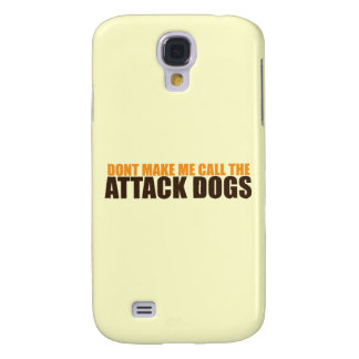 DON'T MAKE ME CALL THE ACK DOGS GALAXY S4 CASE