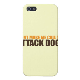 DON'T MAKE ME CALL THE ATTACK DOGS iPhone SE/5/5s COVER
