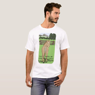 Don't make me come back there, Horse looking back T-Shirt