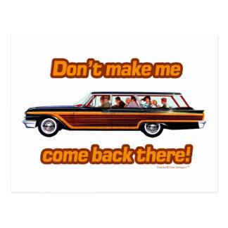 Don't Make Me Come Back There! Retro Station Wagon Postcard