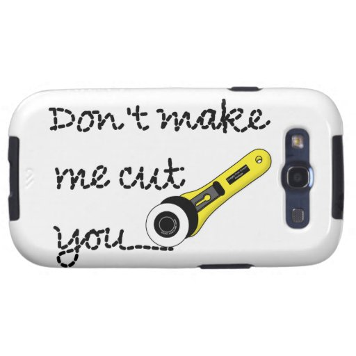 """Don't Make Me Cut You"" Craft (Version B) Galaxy SIII Case"