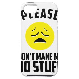 Don't Make Me Do Stuff iPhone SE/5/5s Case