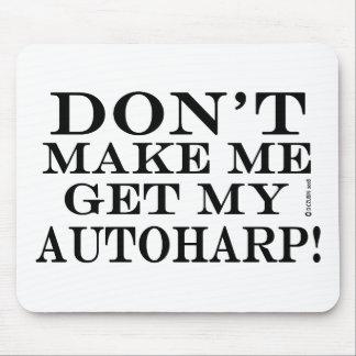 Dont Make Me Get My Autoharp Mouse Pad