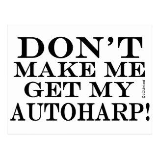 Dont Make Me Get My Autoharp Postcard