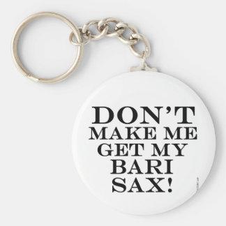 Dont Make Me Get My Bari Sax Keychain