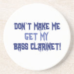 Don't Make Me Get My Bass Clarinet Drink Coaster