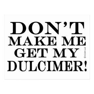 Dont Make Me Get My Dulcimer Postcard