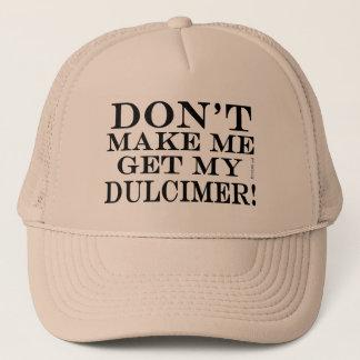 Don't Make Me Get My Dulcimer Trucker Hat