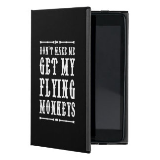Don't Make Me Get My Flying Monkeys iPad Mini Cover