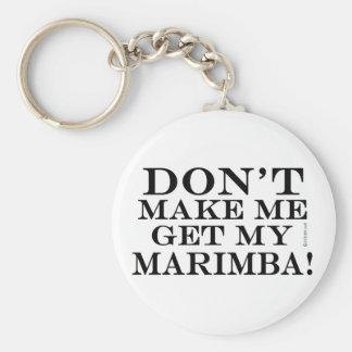 Dont Make Me Get My Marimba Key Chain