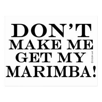 Dont Make Me Get My Marimba Postcard