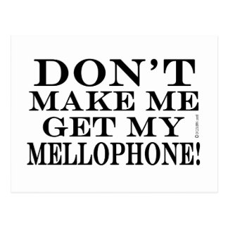 Don't Make Me Get My Mellophone Postcard