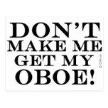 Dont Make Me Get My Oboe Postcards