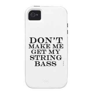 Dont Make Me Get My String Bass iPhone 4/4S Cases