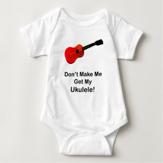 Don't make me get my Ukulele! T-shirt