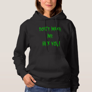Don't Make Me Hex You! Hoodie