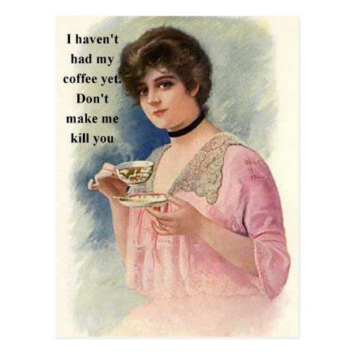 Dont Make Me Kill You _ Coffee Lover Postcard