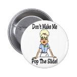Don't make me pinback button