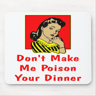 Don't Make Me Poison Your Dinner  Retro Woman Mouse Pad