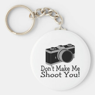 Dont Make Me Shoot You Photography Keychains