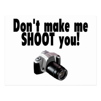Dont Make Me Shoot You Postcard