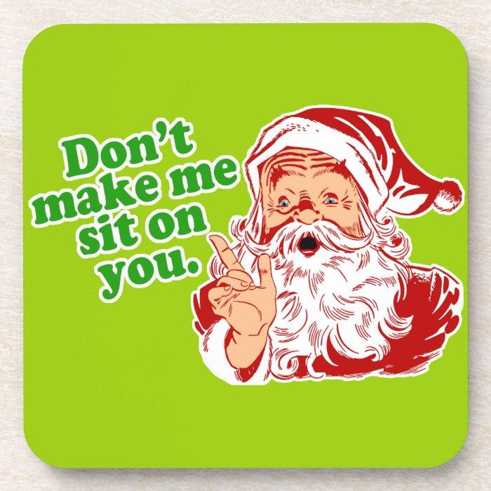 Dont Make Me Sit On You Drink Coaster