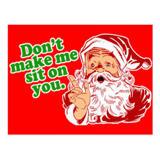 Dont Make Me Sit On You Postcard