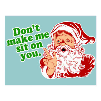 Dont Make Me Sit On You Post Card
