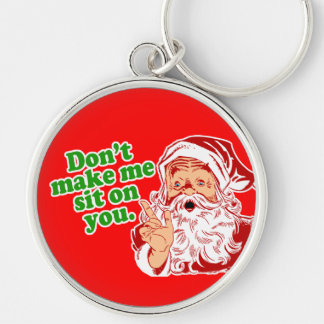Dont Make Me Sit On You Silver-Colored Round Keychain