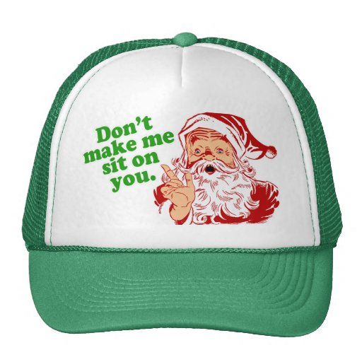 Dont Make Me Sit On You Trucker Hat