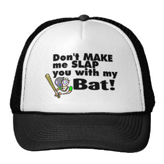 Dont Make Me Slap You With My Bat Hats