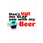 Dont Make Me Slap You With My Beer Postcard