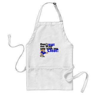 Dont Make Me Slap You With My Cleat (Football) Apron