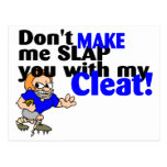 Dont Make Me Slap You With My Cleat (Football) Postcard