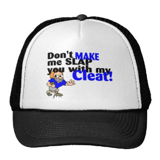 Dont Make Me Slap You With My Cleat Football Trucker Hat