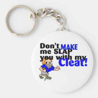 Dont Make Me Slap You With My Cleat Keychains