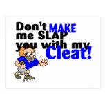 Dont Make Me Slap You With My Cleat Postcards
