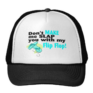 Dont Make Me Slap You With My Flip Flop Trucker Hat