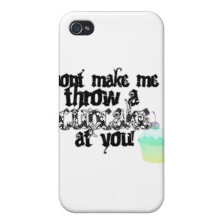 Dont Make Me Throw a Cupecake at you! iPhone 4/4S Cover