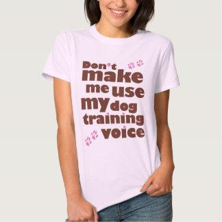 Don't Make Me Use My Dog Training Voice Shirt
