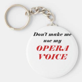 Don't Make Me Use My Opera Voice Basic Round Button Keychain