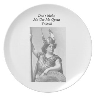 Don't Make me use my Opera voice Party Plates