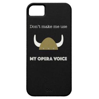 Don't make me use my opera voice Viking phone case