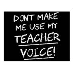 Don't Make Me Use My Teacher Voice Postcard