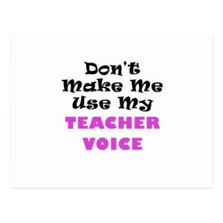 Dont Make Me Use My Teacher Voice Postcard