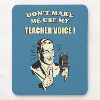 Don't Make Me Use My Teacher Voice Retro Funny Mouse Pad