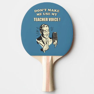 Don't Make Me Use My Teacher Voice Vintage Funny Ping-Pong Paddle