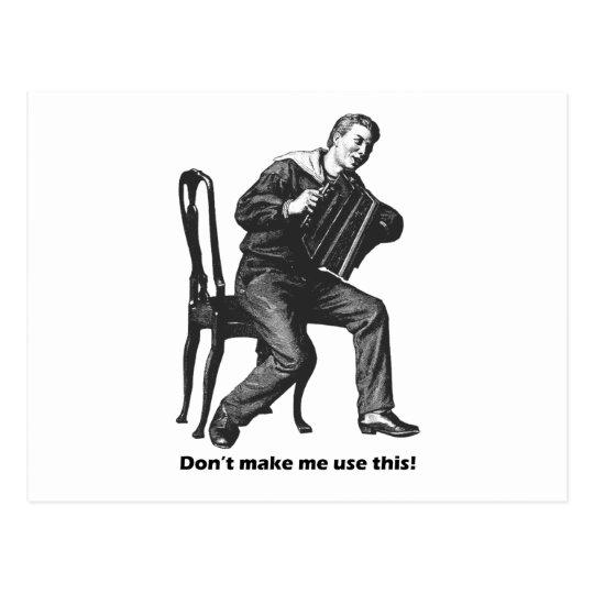 Don't make me use this! (Accordion) Postcard