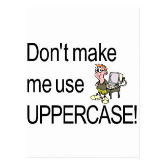 Don't make me use uppercase! postcard